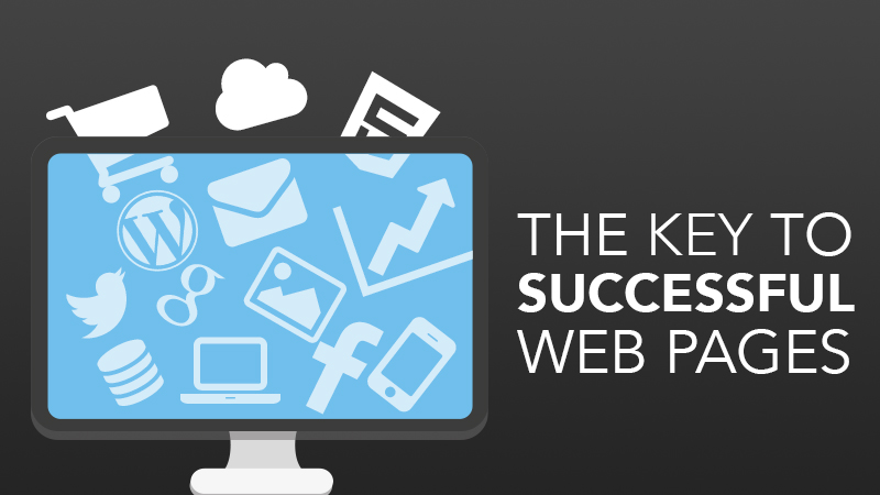 What is the key to creating successful web pages?